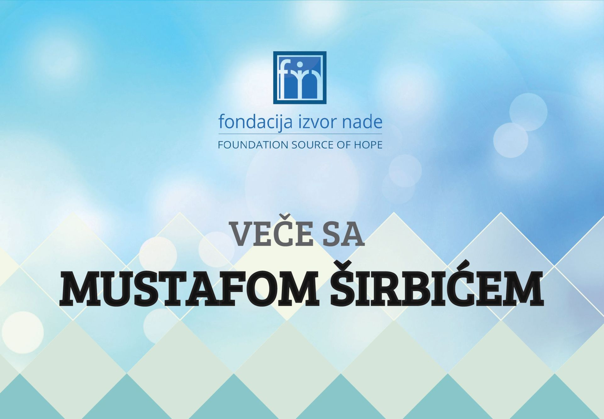 Vece sa Mustafom Sirbicem, Fondacija Izvor nade